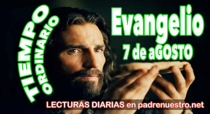 Evangelio del día 7 de agosto