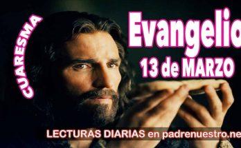 Evangelio del día 13 de marzo