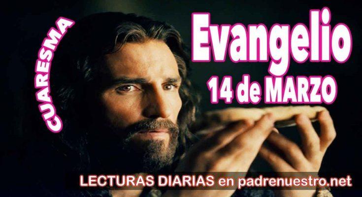 Evangelio del día 14 de marzo