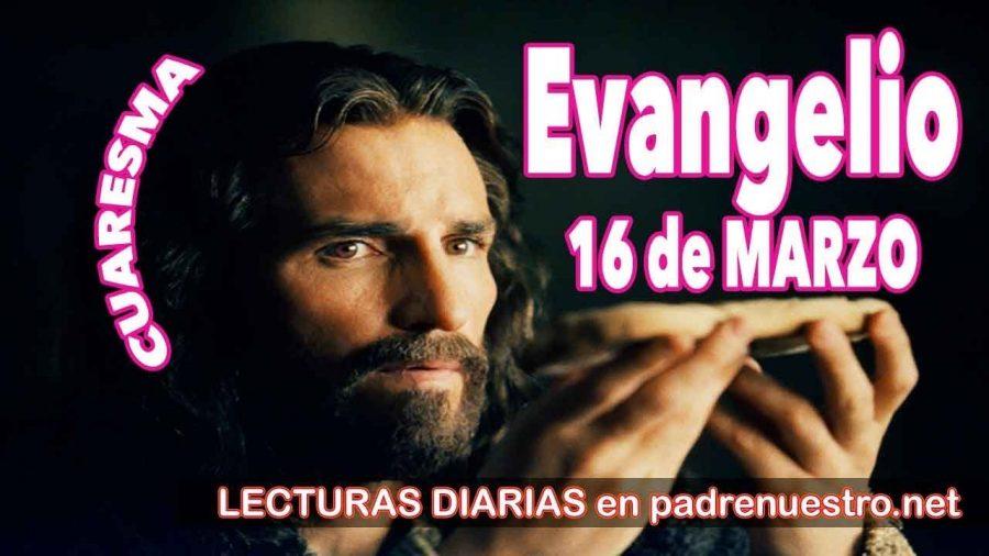 Evangelio del día 16 de marzo