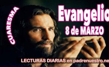 Evangelio del día 8 de marzo