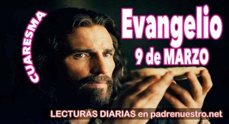 Evangelio del día 9 de Marzo