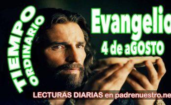 Evangelio del día 4 de agosto