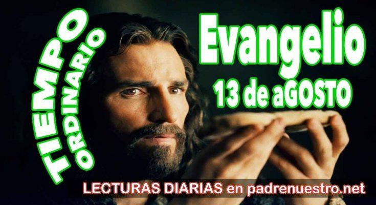 Evangelio del día 13 de agosto