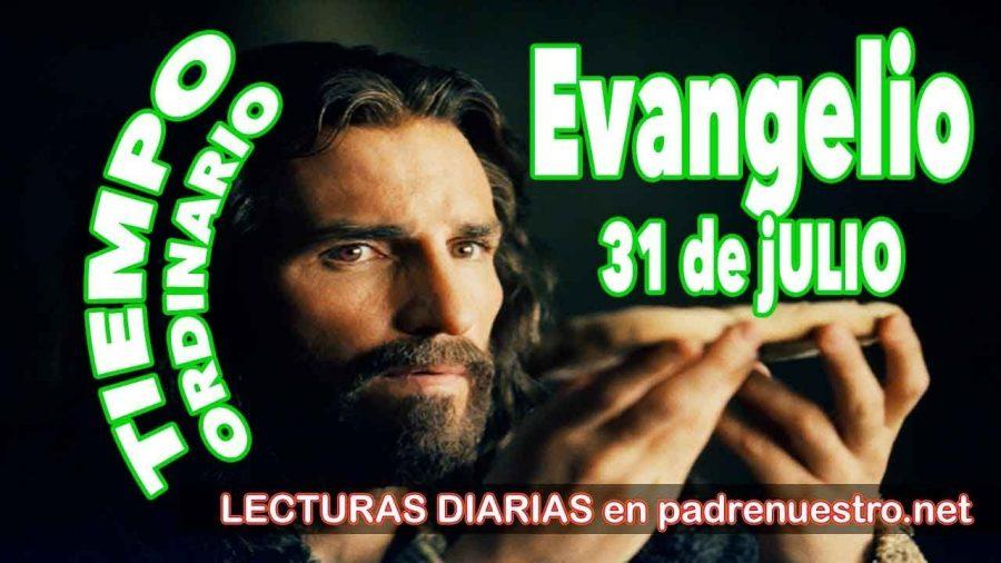Evangelio del día 31 de julio