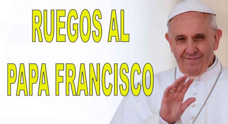 17 ruegos al Papa Francisco