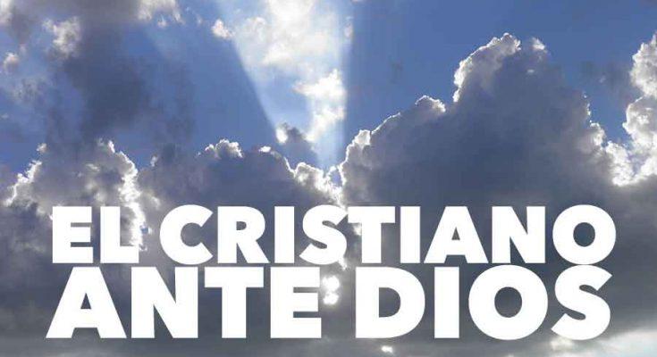 El cristiano ante Dios