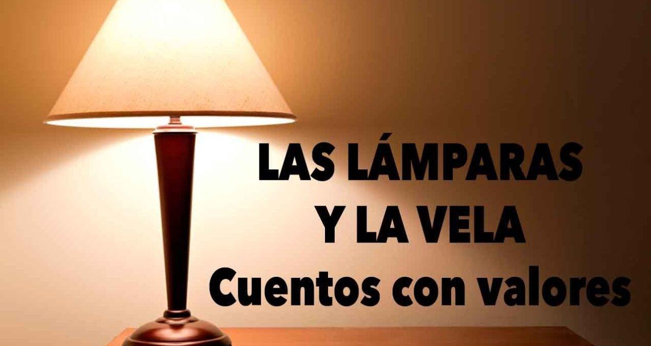 Las lámparas y la vela – Cuentos con valores [Vídeo]