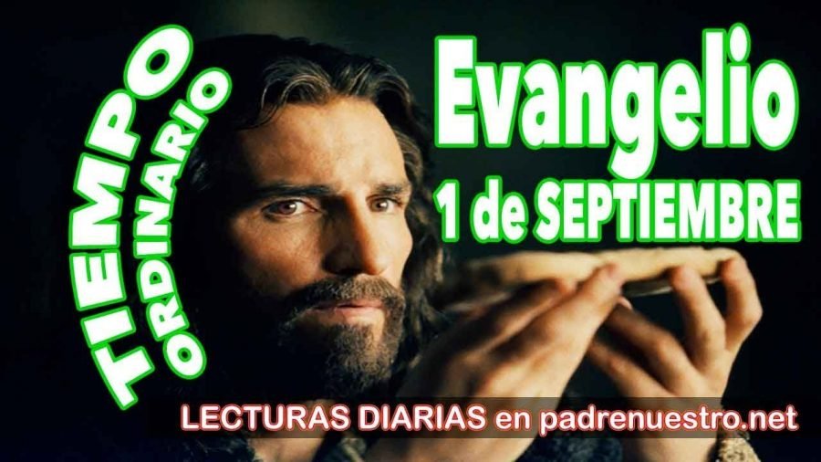 Evangelio del día 1 de Septiembre