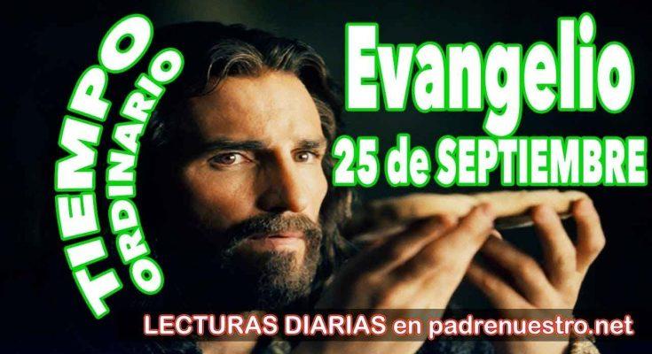 Evangelio del día 25 de Septiembre