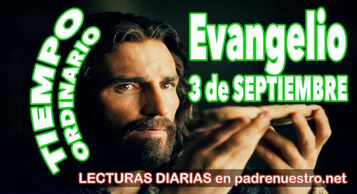 Evangelio del día 3 de septiembre
