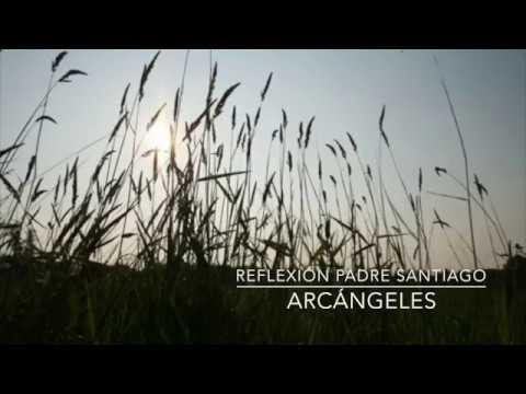 ¿Quienes son los arcángeles San Miguel, San Gabriel y San Rafael?