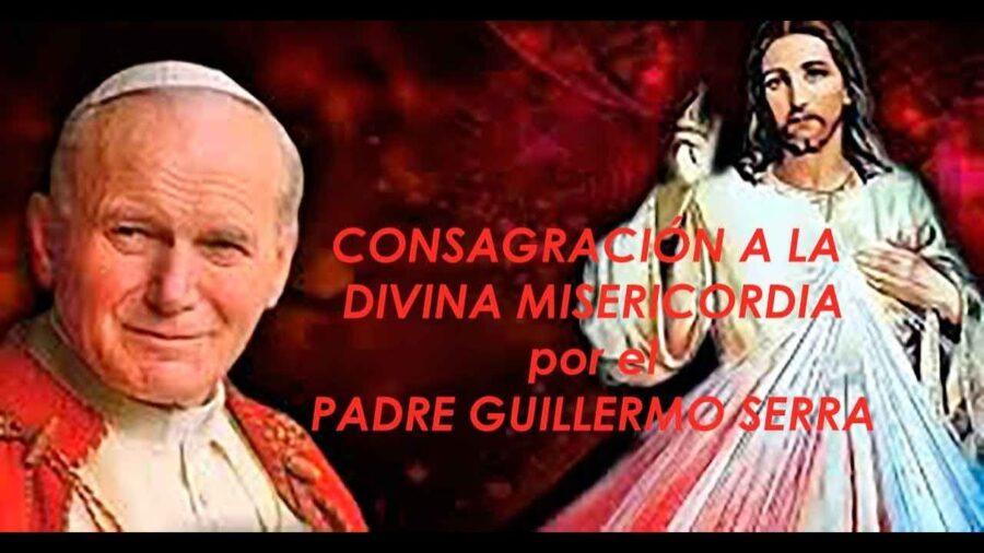 Consagración a la Divina Misericordia por el Padre Guillermo Serra