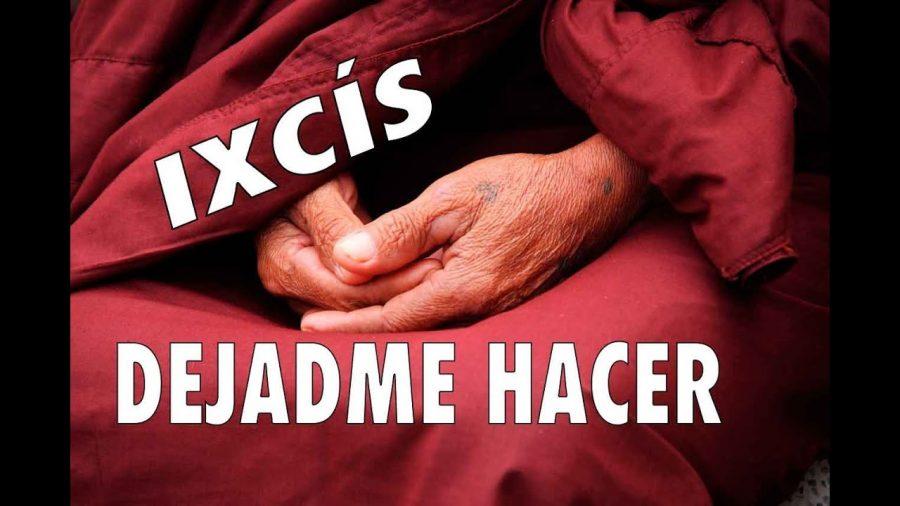 Dejarme haced del Grupo Ixcis