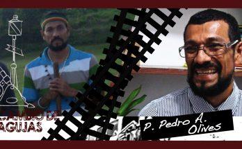 Entrevista al Padre Pedro A. Olives en cambio de agujas