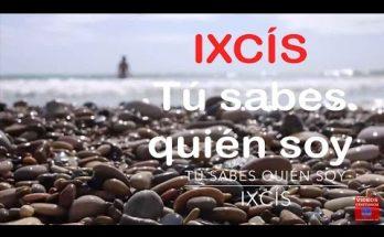 Tu sabes quien soy - Grupo Ixcís