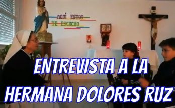 Entrevista a la Dolores Ruz, religiosa de las Hermanas de La Presentación