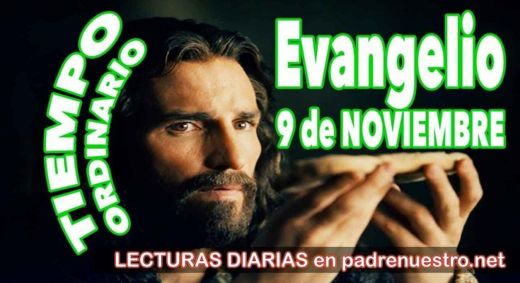 Evangelio del día 9 de noviembre