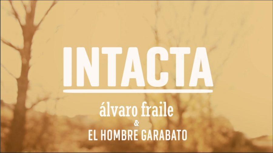 Intacta - Alvaro Fraile y El hombre Garabato
