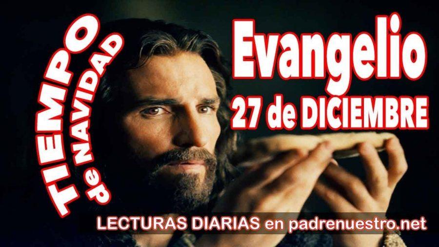 Evangelio del día 27 de diciembre
