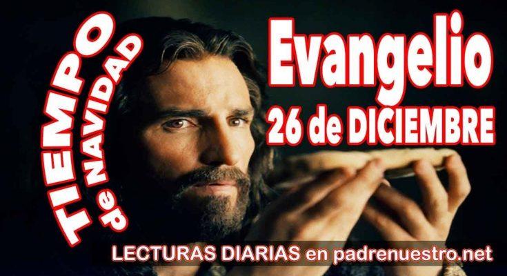 Evangelio del día 26 de diciembre
