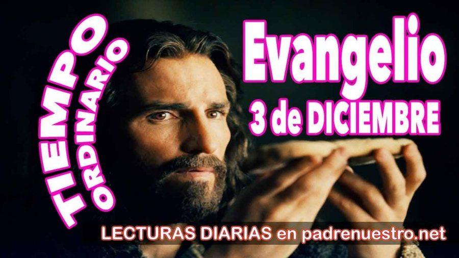 Evangelio del día 3 de diciembre
