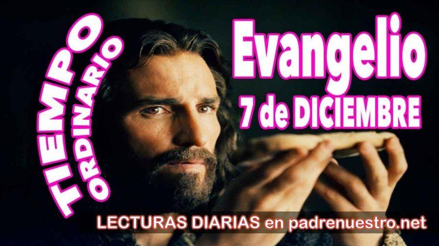 Evangelio del día 7 de diciembre
