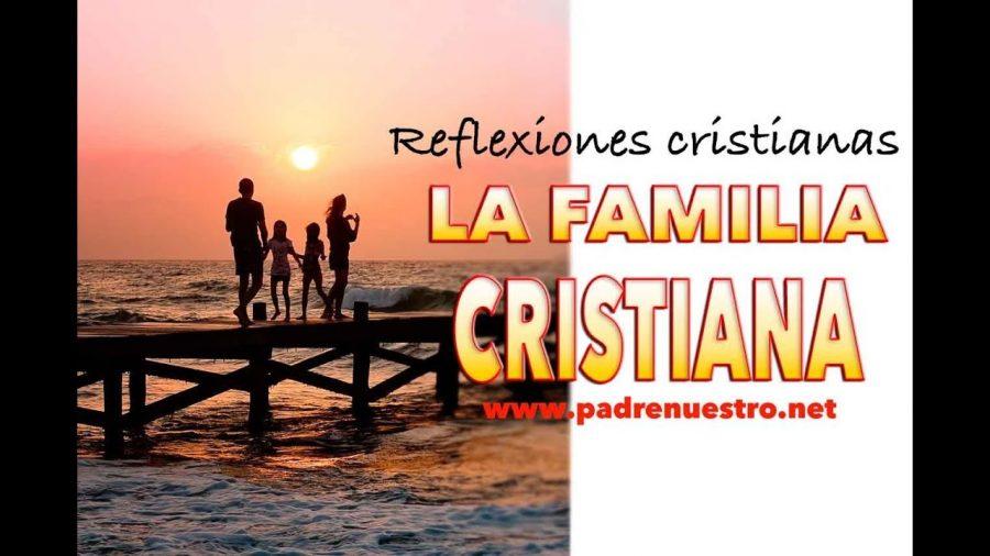 La familia cristiana - Reflexiones cristianas