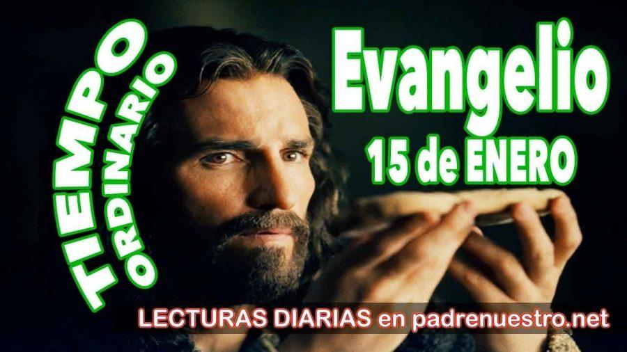 Evangelio del día 15 de enero