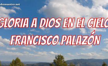 Gloria a Dios en el cielo y en la tierra paz a los hombres que ama el Señor