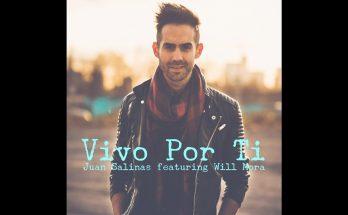 VIVO POR TI - Juan Salinas ft. Will Mora [Videoclip]