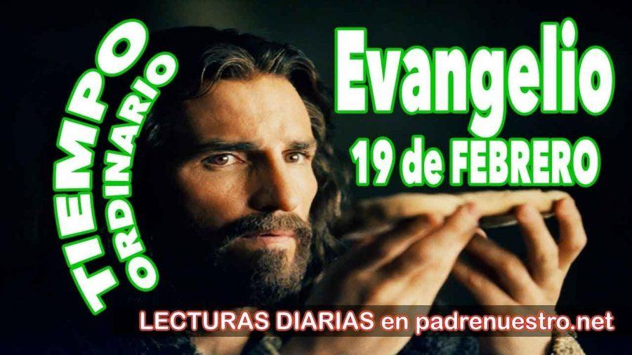 Evangelio del día 19 de febrero
