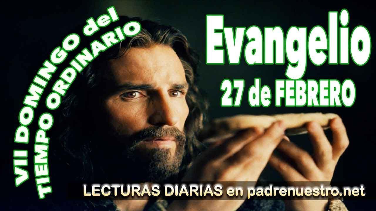 Evangelio del día 24 de febrero - VII domingo del tiempo ordinario