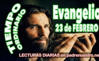Evangelio del día 23 de febrero