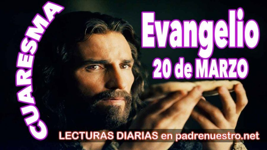 Evangelio del día 20 de marzo