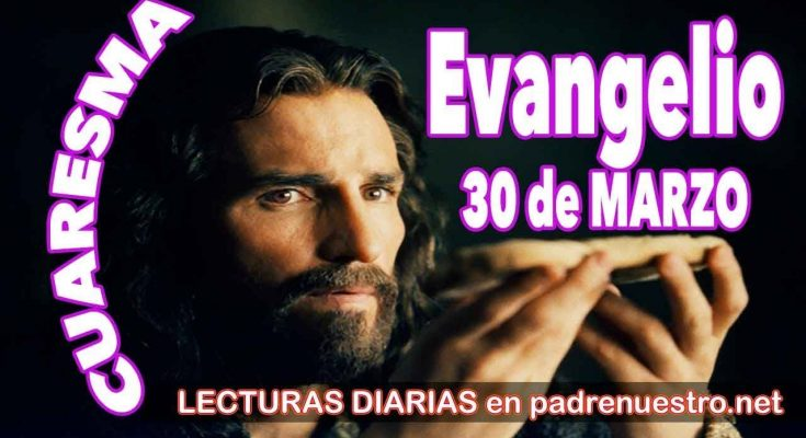 Evangelio del día 30 de marzo