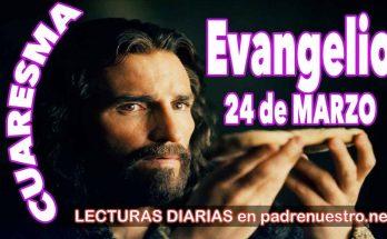 Evangelio del día 24 de marzo