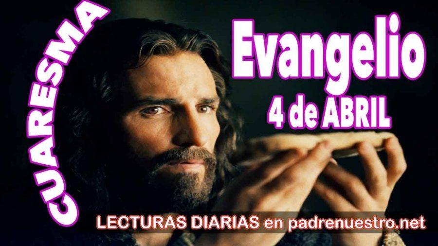 Evangelio del día 4 de abril