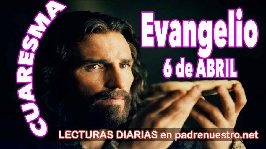 Evangelio del día 6 de abril