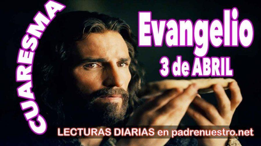 Evangelio del día 3 de abril