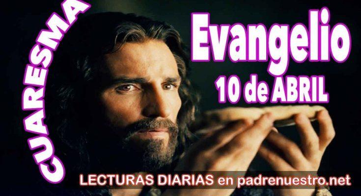 Evangelio del día 10 de abril