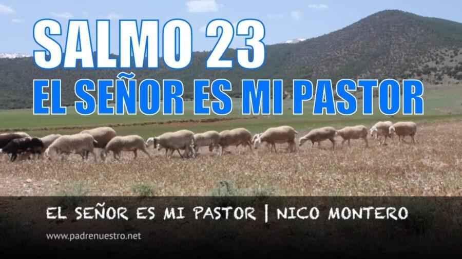 Salmo 23 El Señor es mi pastor | Nico Montero [Vídeo]