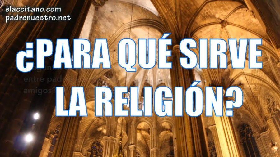 ¿Para qué sirve la religión?