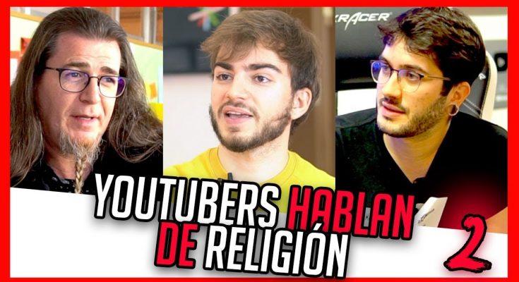 YOUTUBERS hablan de RELIGIÓN