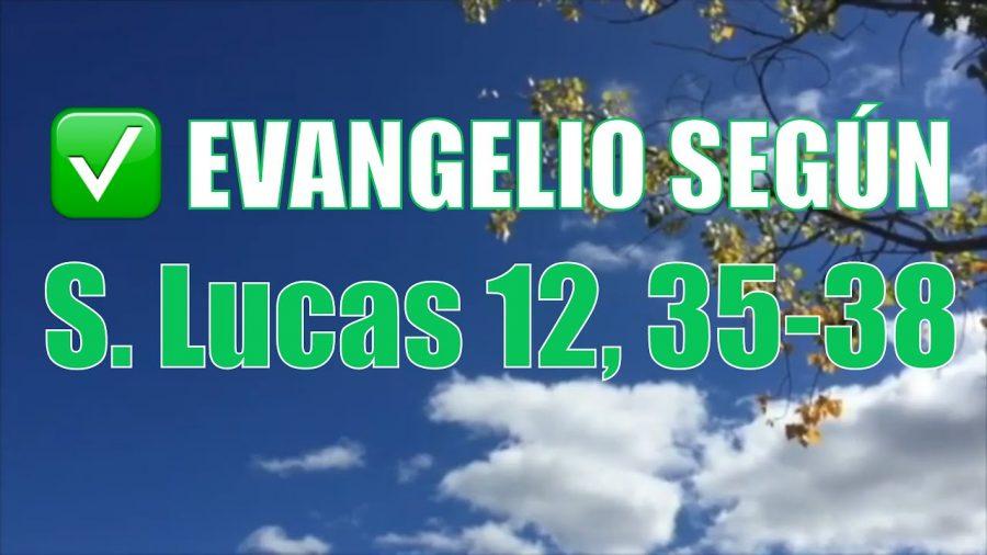 Evangelio según San Lucas 12,35-38