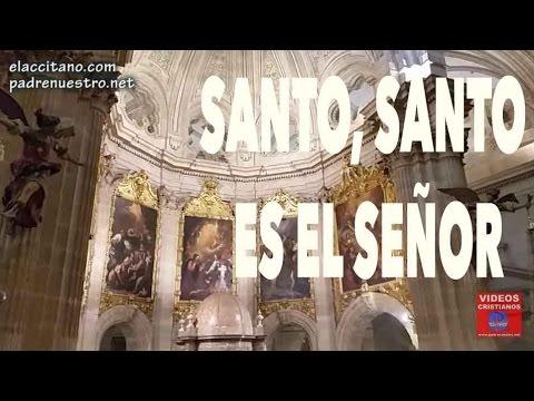 Santo, santo es el Señor - Canciones de misa