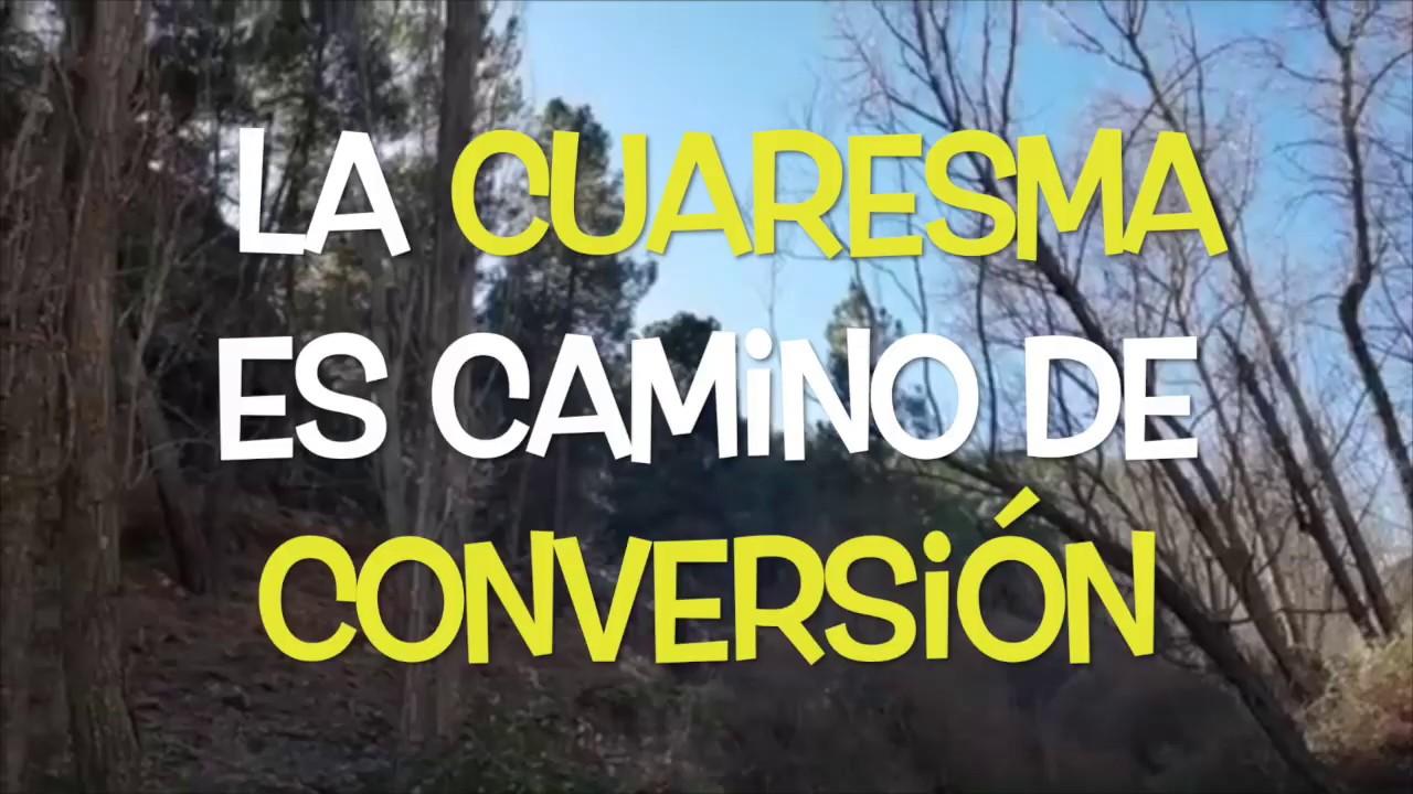 La Cuaresma se hace un camino maravilloso para la conversión
