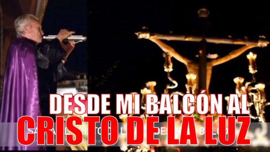 Saeta al Cristo de la Luz desde mi balcón | Semana Santa 2020