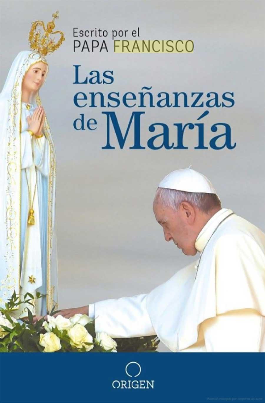 Papa Francisco Las enseñanzas de María