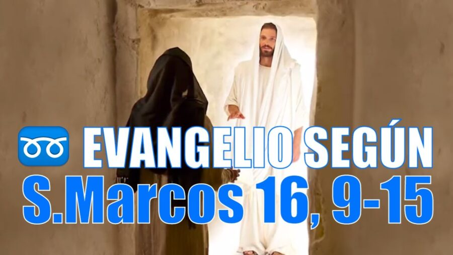 Evangelio según San Marcos 16,9-15